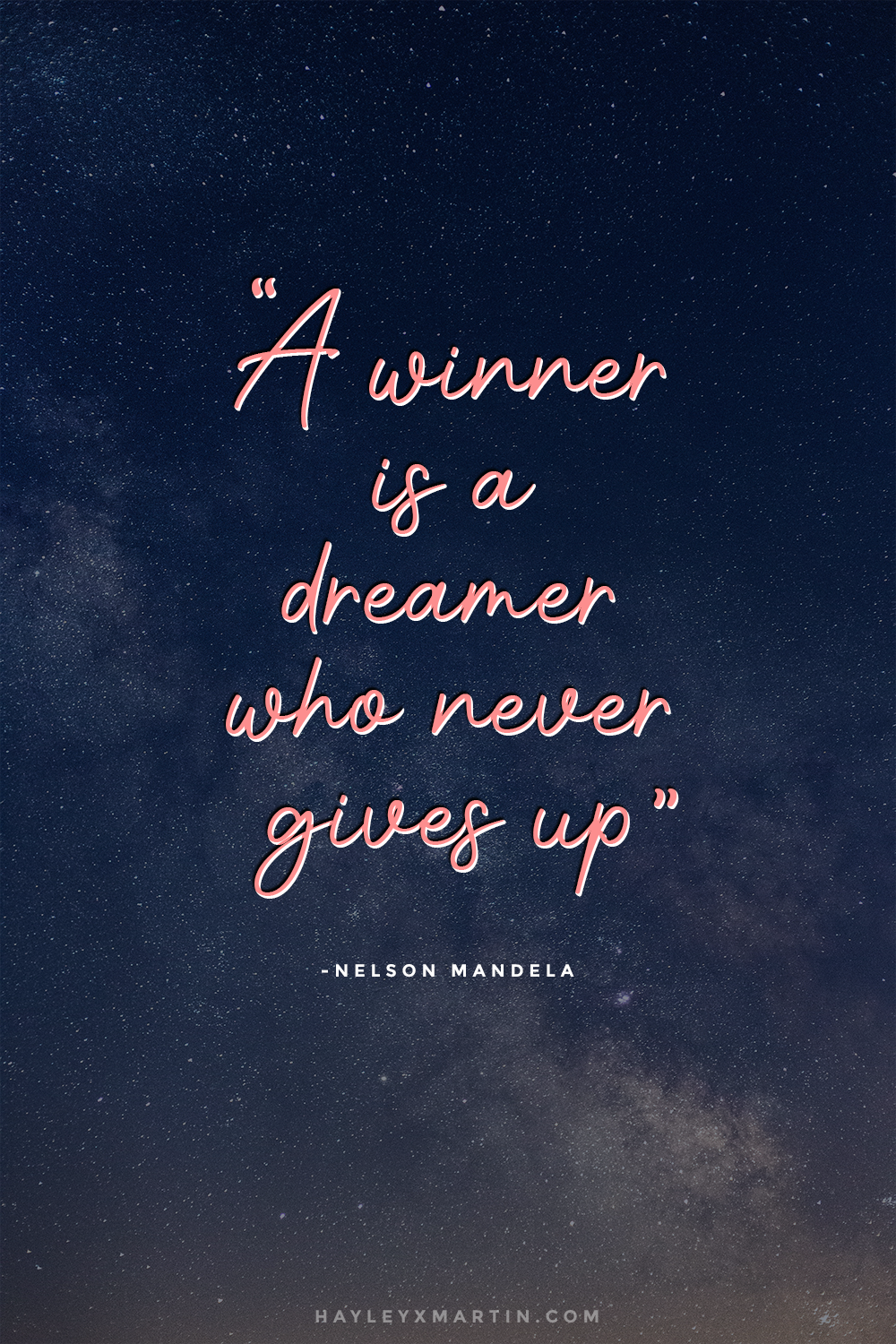 A WINNER IS A DREAMER WHO NEVER GIVES UP | HAYLEYXMARTIN