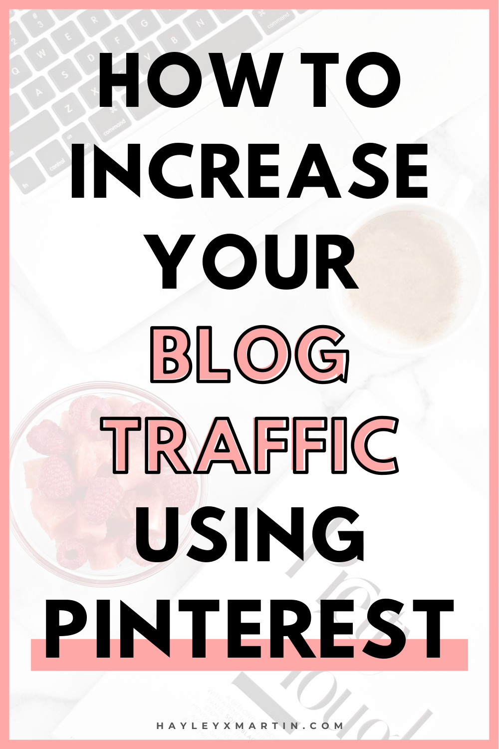 How to increase your blog traffic using pinterest