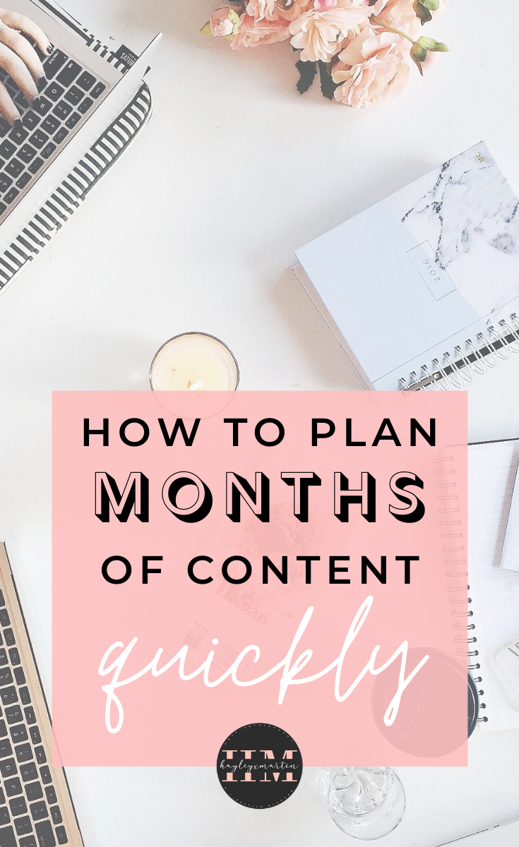 how to plan months of content quickly - hayleyxmartin