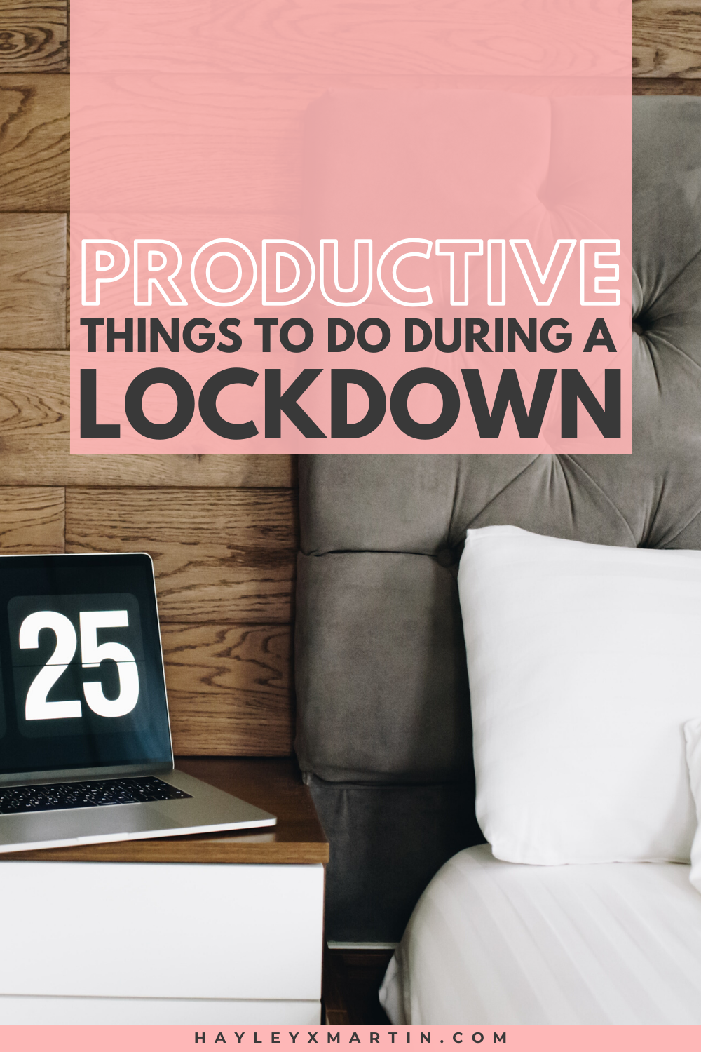 PRODUCTIVE THINGS TO DO DURING A LOCKDOWN | HAYLEYXMARTIN