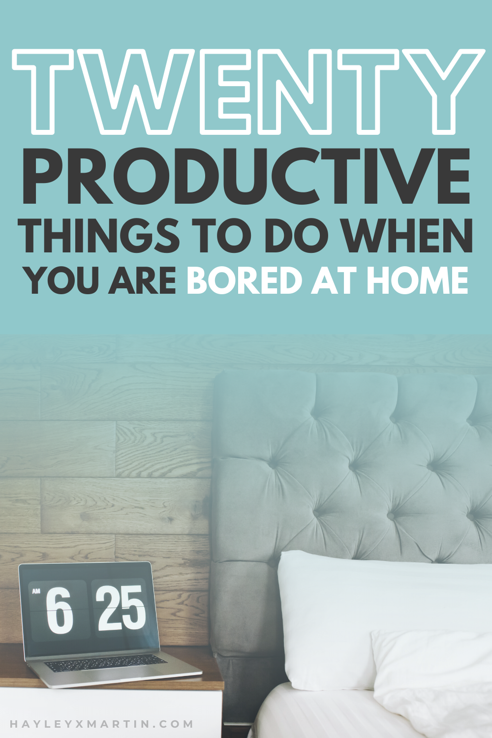 20 PRODUCTIVE THINGS TO DO WHEN BORED AT HOME | hayleyxmartin