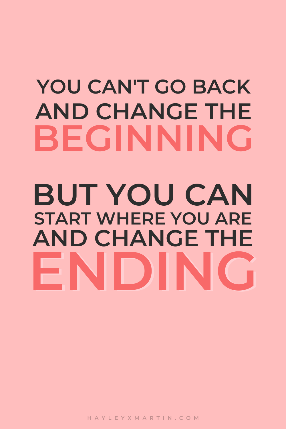 START WHERE YOU ARE AND CHANGE THE ENDING | HAYLEYXMARTIN