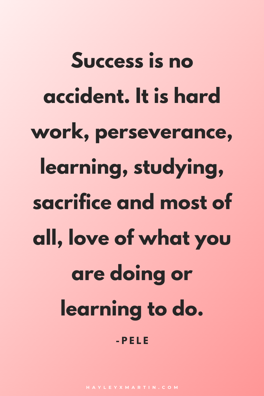 Success is no accident | hayleyxmartin.com