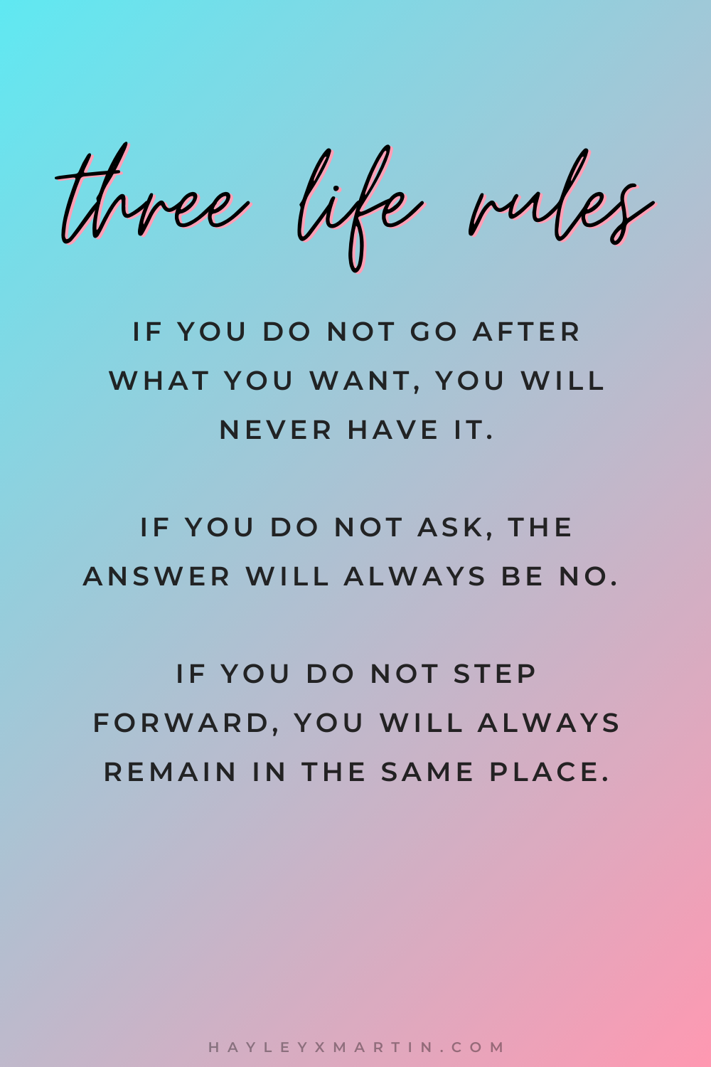 three life rules.... | life quotes | inspirational quotes | HAYLEYXMARTIN
