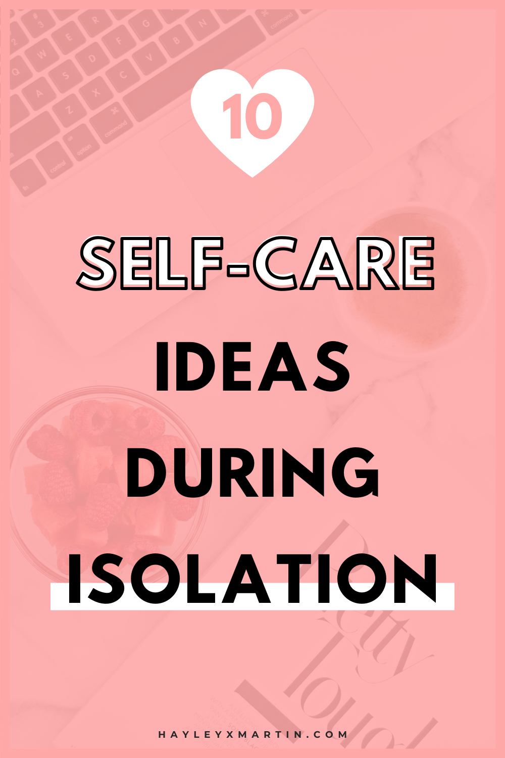 10 self-care ideas during isolation | HAYLEYXMARTIN