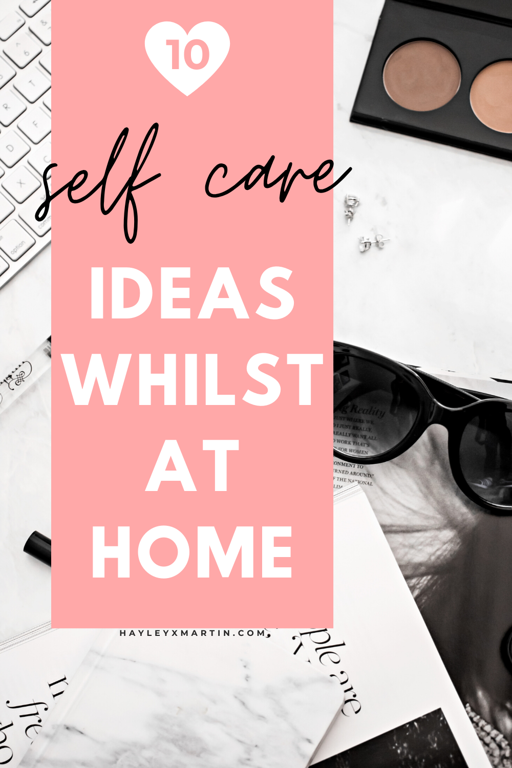 10 SELF-CARE IDEAS WHILST AT HOME | HAYLEYXMARTIN