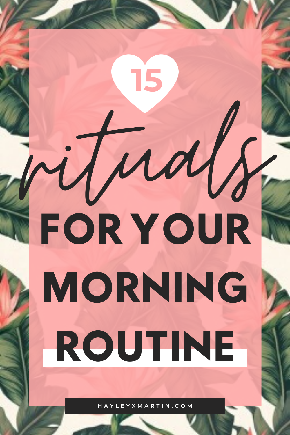 15 RITUALS FOR YOUR MORNING ROUTINE | HAYLEYXMARTIN