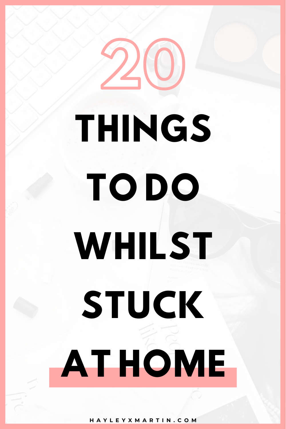 20 productive things to do at home | hayleyxmartin