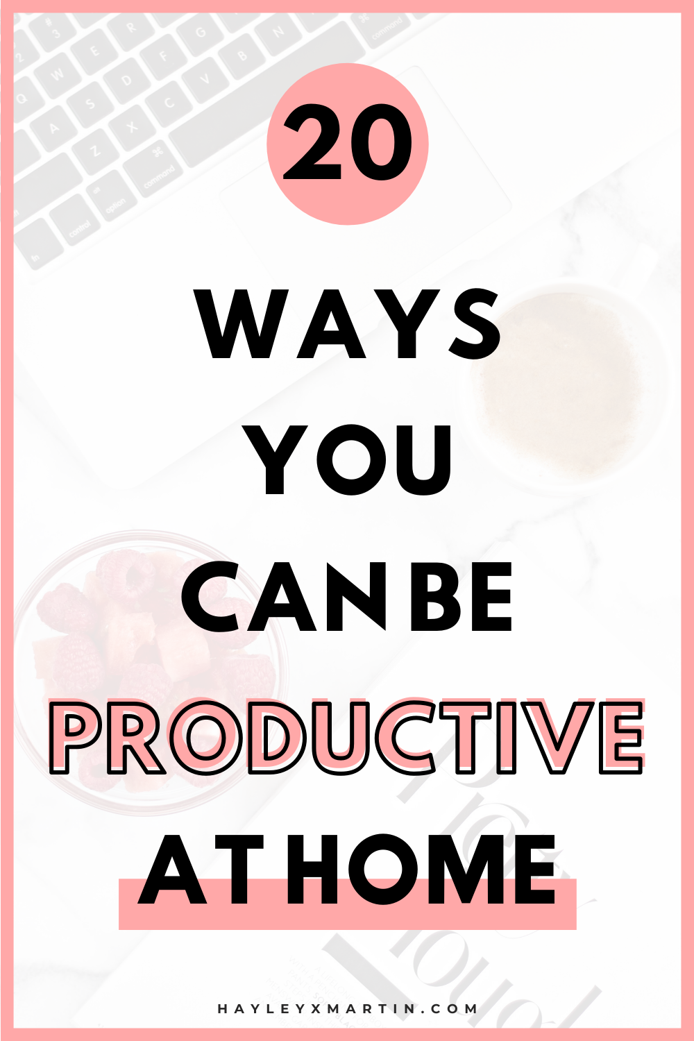 20 WAYS YOU CAN BE PRODUCTIVE AT HOME | PRODUCTIVE THINGS TO DO AT HOME | HAYLEYXMARTIN