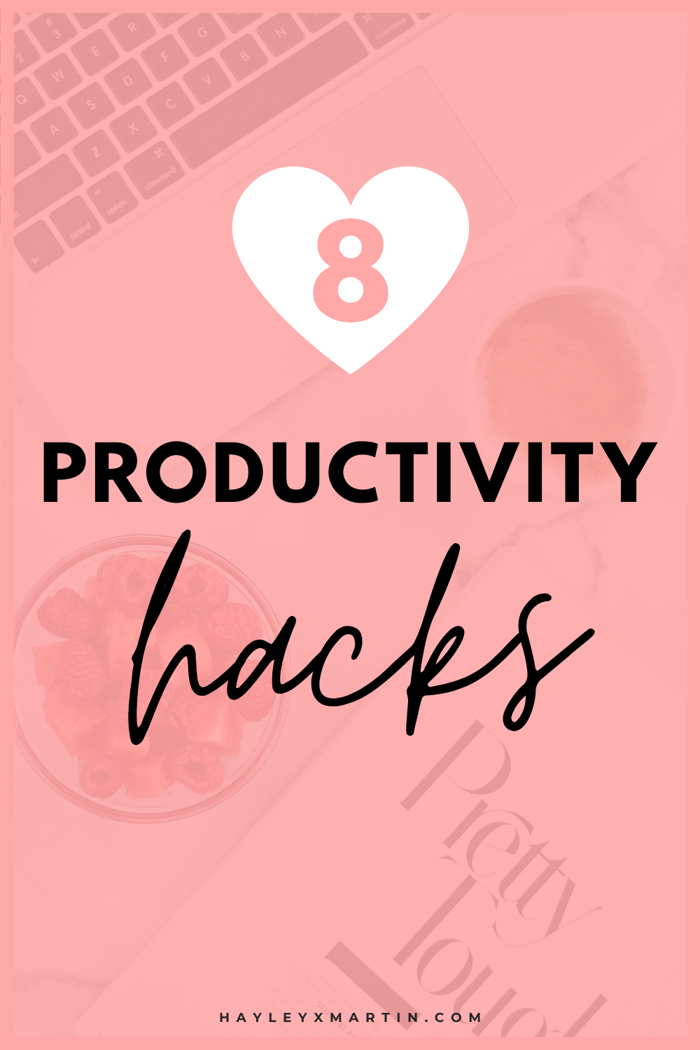 8 productivity hacks | stop procrastinating | hayleyxmartin