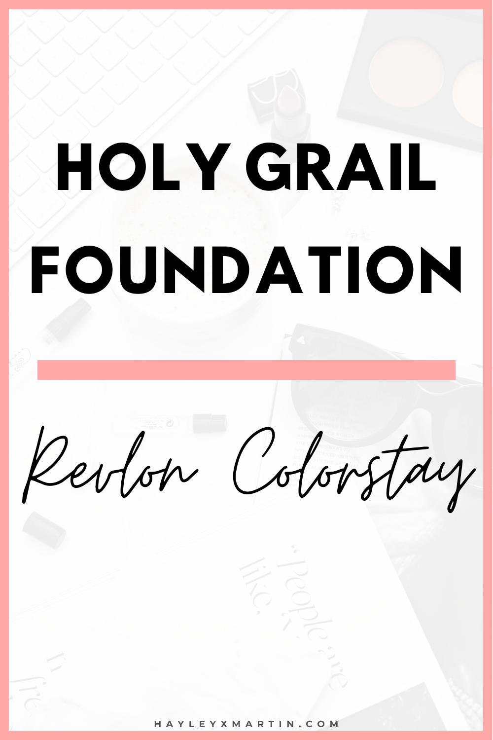 HOLY GRAIL FOUNDATION REVIEW | REVLON COLORSTAY