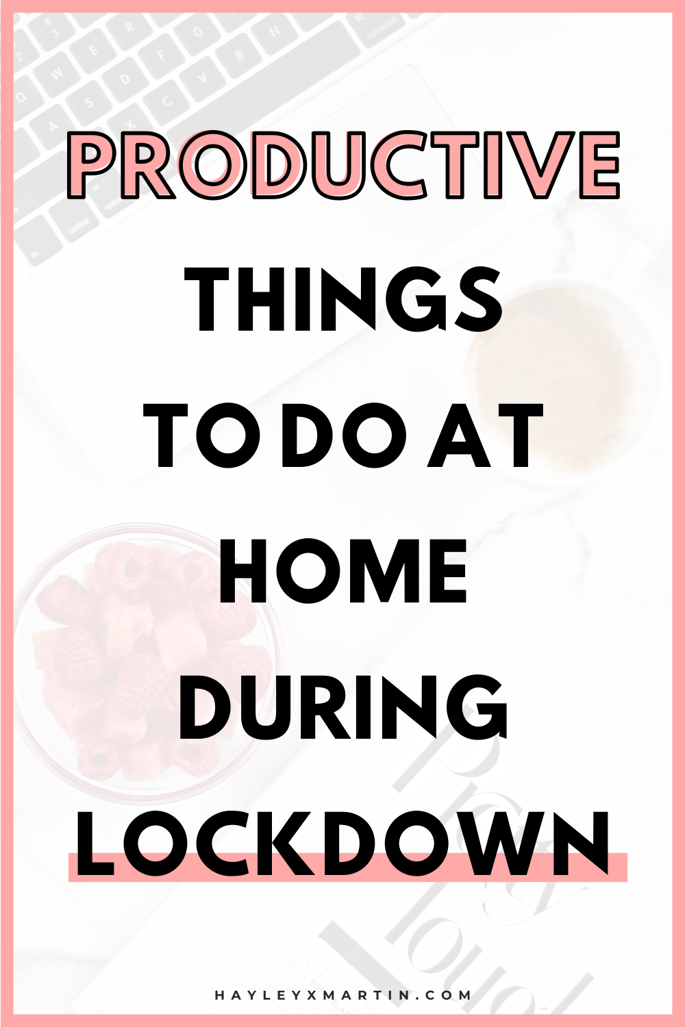 20 PRODUCTIVE THINGS TO DO AT HOME