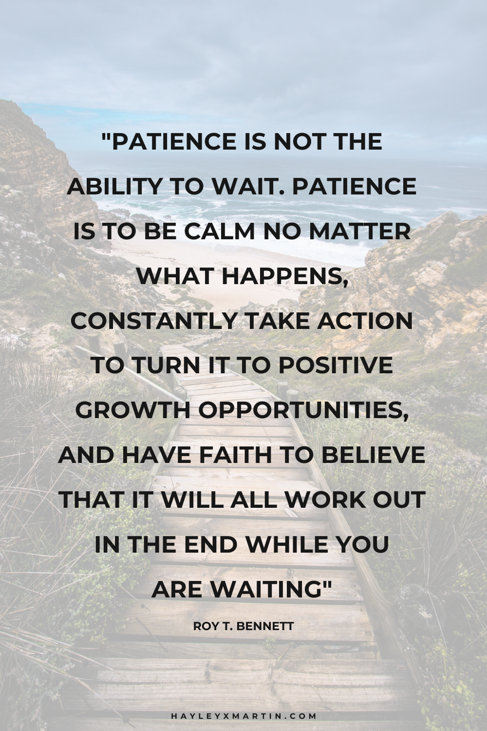 patience is not the ability to wait. patience is to be calm no matter what happens | hayleyxmartin