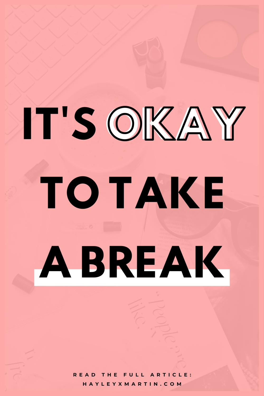 it's okay to take a break | hayleyxmartin