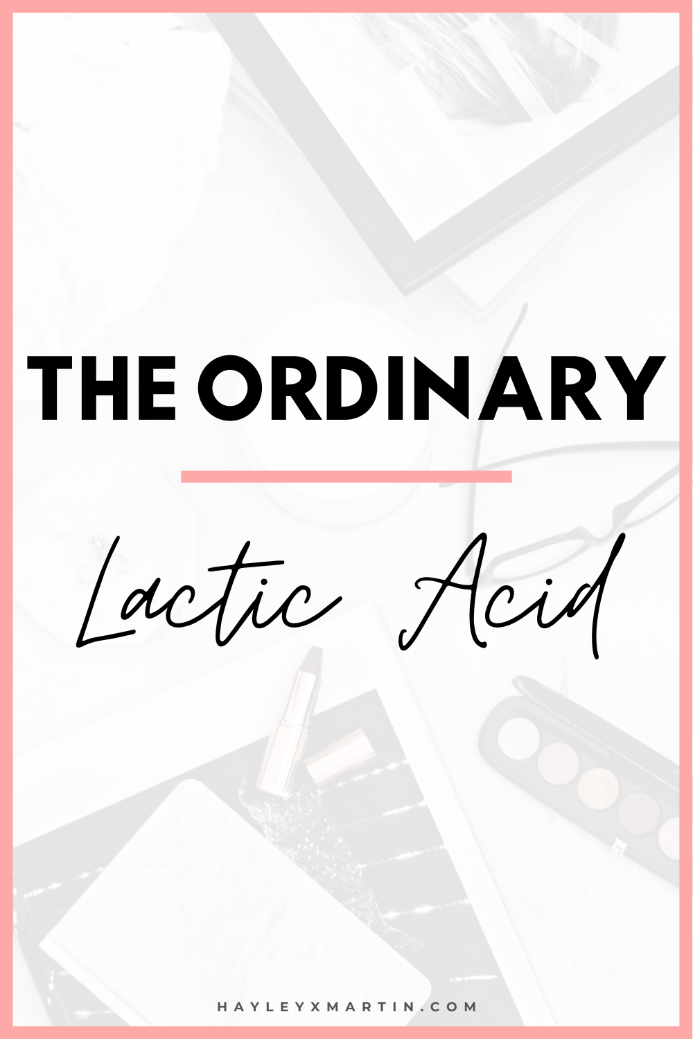 The Ordinary - Lactic Acid 5% + HA 2% | Review
