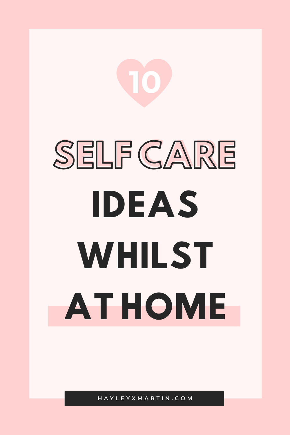 10 self care ideas whilst stuck at home | hayleyxmartin