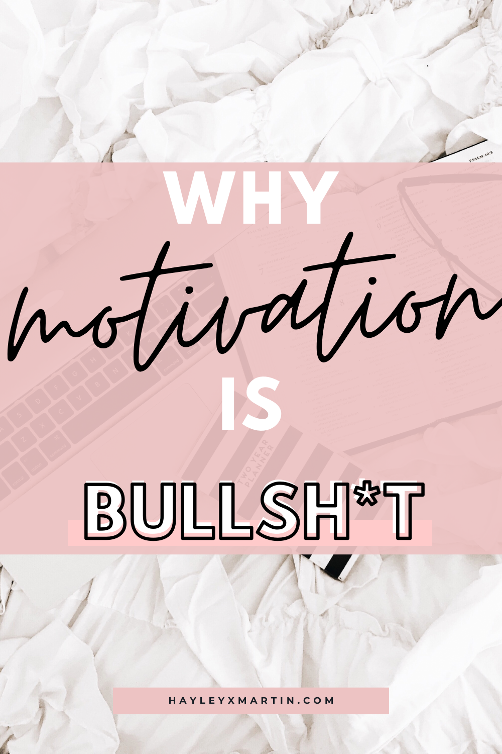 why motivation is bullsh*t | hayleyxmartin